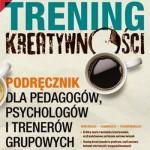 """Ćwiczymy kreatywność -  """"Trening kreatywności"""" K. J. Szmidt"""