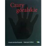 """""""Czary góralskie - magia ludowa, symbole, wierzenia"""""""