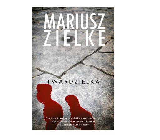 Mariusz Zielke - Twardzielka