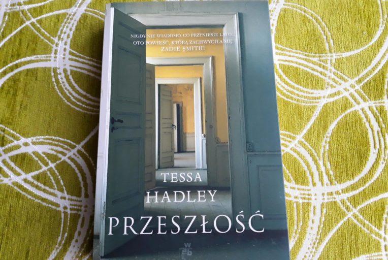 Przeszłosć - Tessa Hadley - recenzje książek