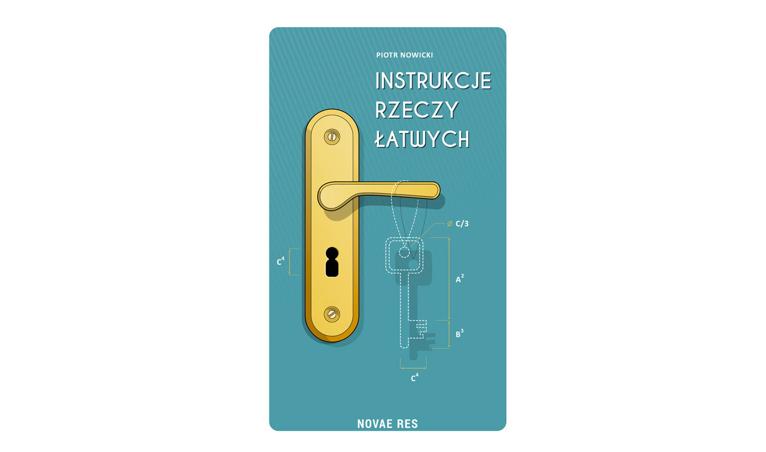 Instrukcja rzeczy łatwych - Piotr Nowicki