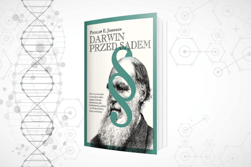 Książka Philipa E. Johnsona Darwin przed sądem