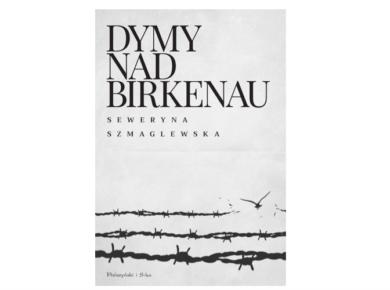 Dymy nad Birkenau - Seweryna Szmaglewska - recenzje książek